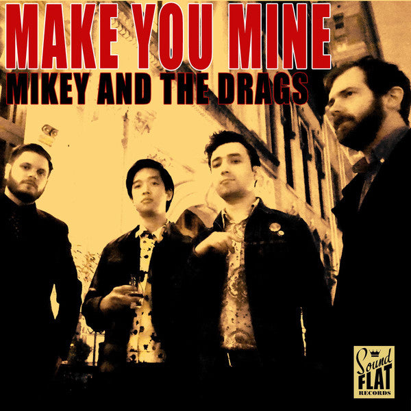 Mikey and The Drags – Make You Mine