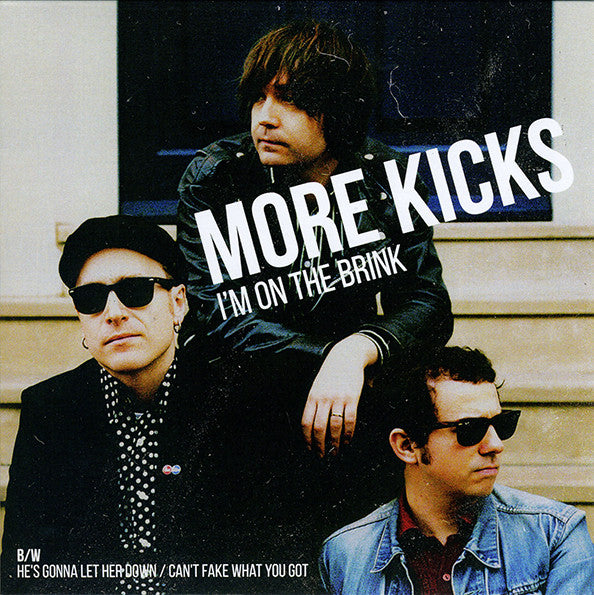 More Kicks – I'm On The Brink