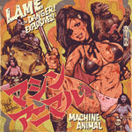 Machine Animal – Lame / Danger! Explosives!