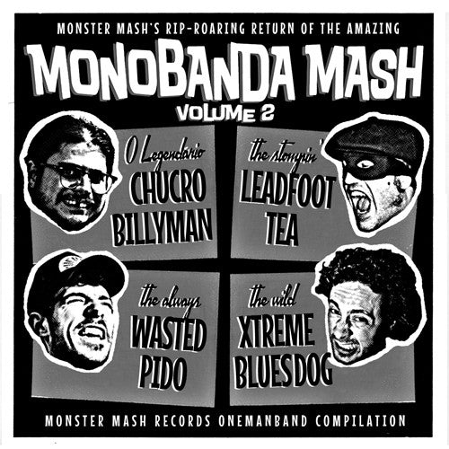 Leadfoot Tea, Xtreme Blues Dog, O Lendario Chucrobillyman, Wasted Pido – Monobanda Mash Volume 2