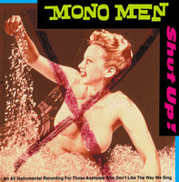 The Mono Men – Shut Up!