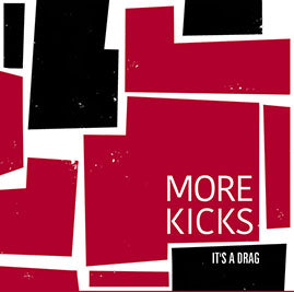 More Kicks – It's A Drag