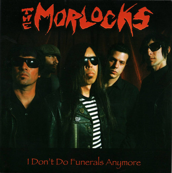 The Morlocks – I Don't Do Funerals Anymore