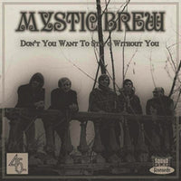 Mystic Brew – Don't You Want To Stay