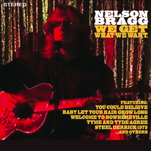 Nelson Bragg – We Get What We Want