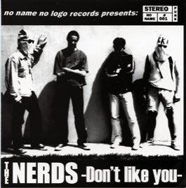 The Nerds – Don't Like You