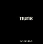Ye Nuns – Nun More Black