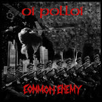 Oi Polloi, Common Enemy – Oi Polloi/Common Enemy