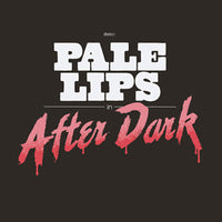 Pale Lips – After Dark