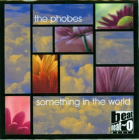 The Phobes  – Something In The World