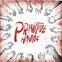 Primitive Hands – Primitive Hands