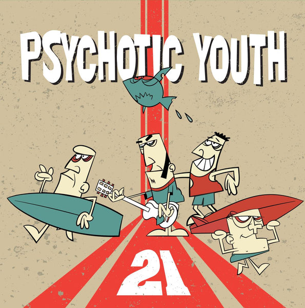 Psychotic Youth – 21