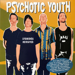 Psychotic Youth – Stereoids Revisited