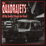 The Quadrajets – All My Rowdy Friends Are Dead / Mr. Eliminator