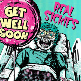 Real Sickies – Get Well Soon