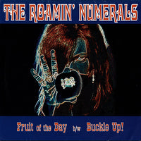 The Roamin' Numerals – Fruit Of The Day b/w Buckle Up!