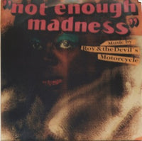 Roy And The Devil's Motorcycle – Not Enough Madness