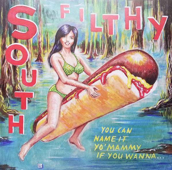 South Filthy  – You Can Name It Yo' Mammy If You Wanna...