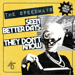 The Speedways – Seen Better Days
