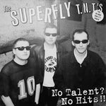 The Superfly T.N.T.'s  – No Talents? No Hits!