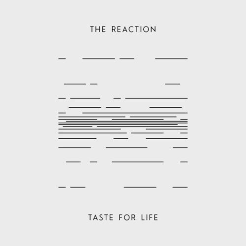 The Reaction – Taste For Life
