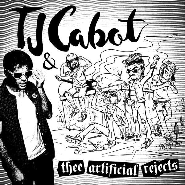 TJ Cabot & Thee Artificial Rejects – TJ Cabot & Thee Artificial Rejects