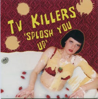 TV Killers – Splosh You Up