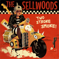 The Sellwoods - Two Stroke Smoke