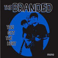 The Branded – You Got The Hurt