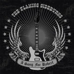 The Flaming Sideburns – A Song For Robert