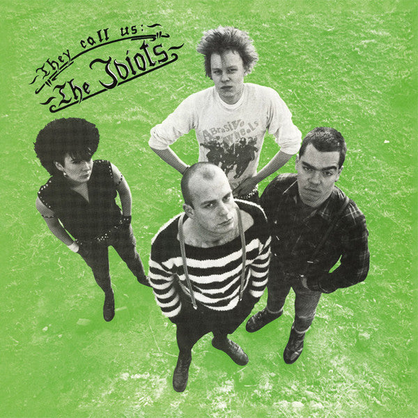 The Idiots – They Call Us: The Idiots