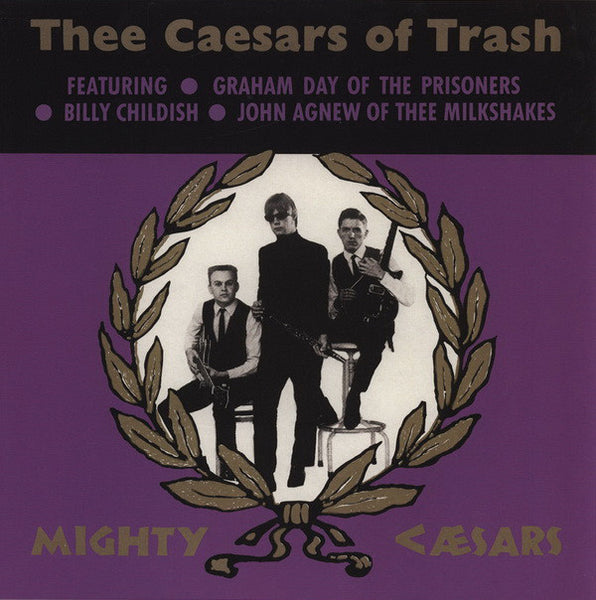 Mighty Caesars – Thee Caesars Of Trash