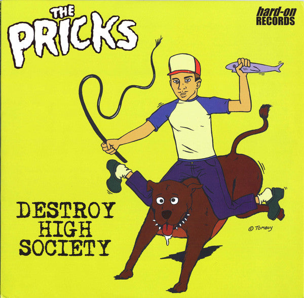 The Pricks – Destroy High Society