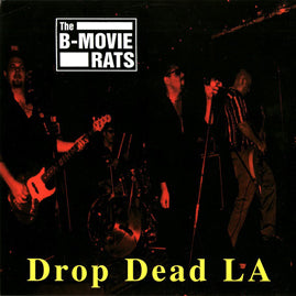 The B-Movie Rats – Drop Dead LA