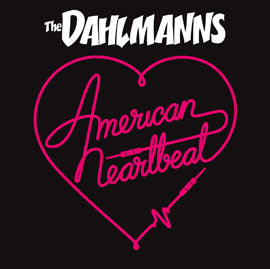 The Dahlmanns - American Heartbeat