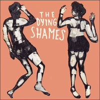 The Dying Shames – The Dying Shames