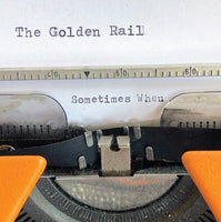 The Golden Rail – Sometimes When