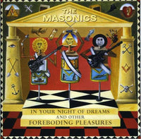 The Masonics – In Your Night Of Dreams And Other Foreboding Pleasures
