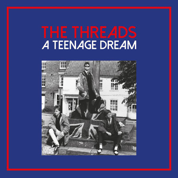 The Threads – A Teenage Dream