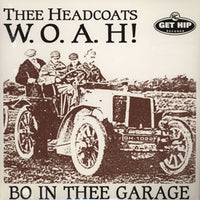 Thee Headcoats – W.O.A.H! - Bo In Thee Garage