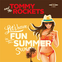 Tommy and the Rockets - Lets Have Fun (In The Summer Sun)
