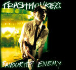 Trashmonkeys – Favourite Enemy