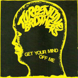 Turpentine Brothers– Get Your Mind Off Me / Not Your Fashion