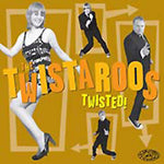The Twistaroos – Twisted!