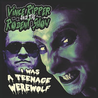 Vince Ripper And The Rodent Show – I Was A Teenage Werewolf