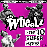 The Wheelz – Top 10 Super Hits!