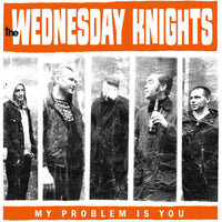 The Wednesday Knights – My Problem Is You