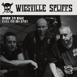Wigsville Spliffs – Born To Ride / Eyes On My Baby
