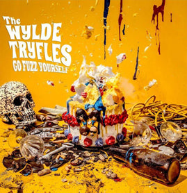 The WYLDE TRYFLES - Go Fuzz Yourself