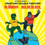 Muck And The Mires / The Fadeaways – Creature Double Feature